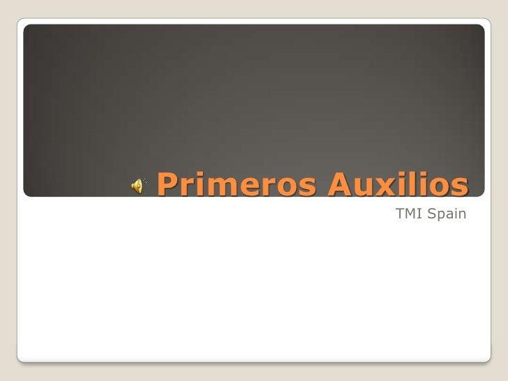 Primeros Auxilios<br />TMI Spain<br />
