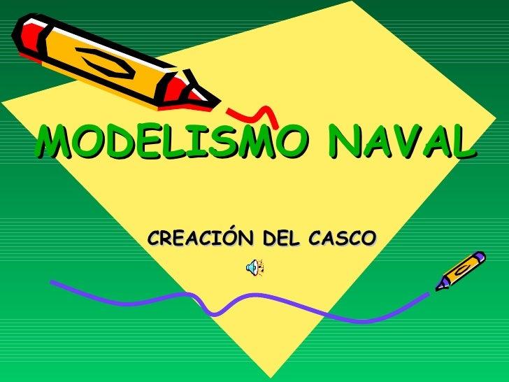 MODELISMO NAVAL CREACIÓN DEL CASCO