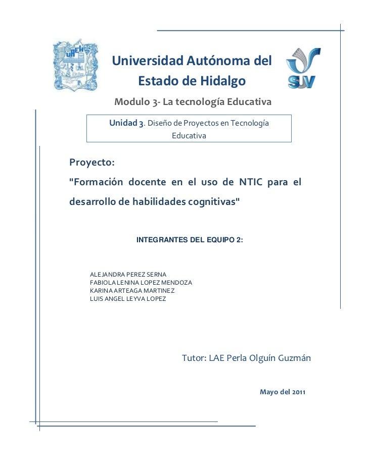 Universidad Autónoma del              Estado de Hidalgo           Modulo 3- La tecnología Educativa          Unidad 3. Dis...