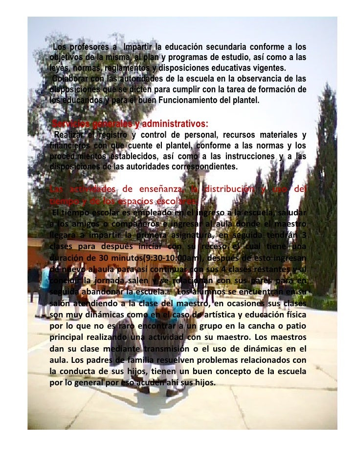 Los profesores a Impartir la educación secundaria conforme a los objetivos de la misma, al plan y programas de estudio, as...