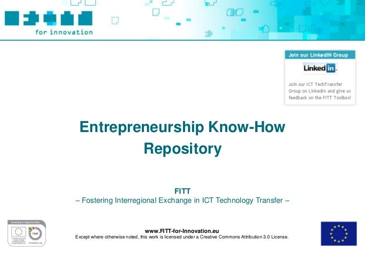 Entrepreneurship Know-How         Repository                              FITT– Fostering Interregional Exchange in ICT Te...