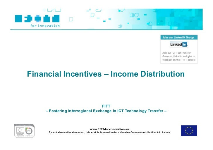 Financial Incentives – Income Distribution                                  FITT    – Fostering Interregional Exchange in ...