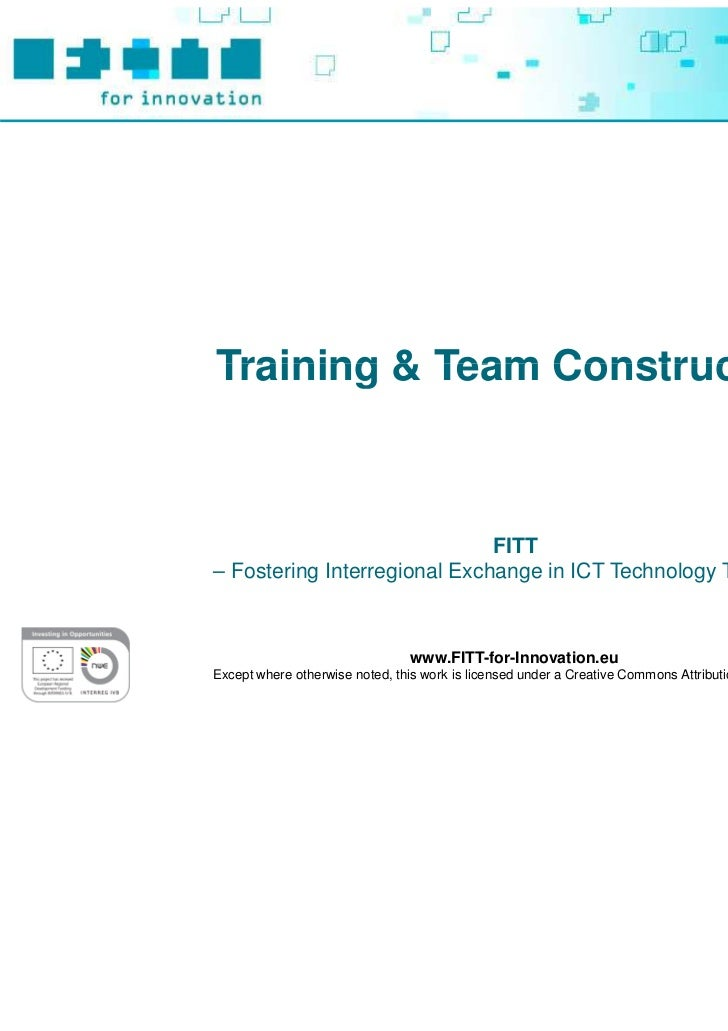 Training & Team Construction                              FITT– Fostering Interregional Exchange in ICT Technology Transfe...