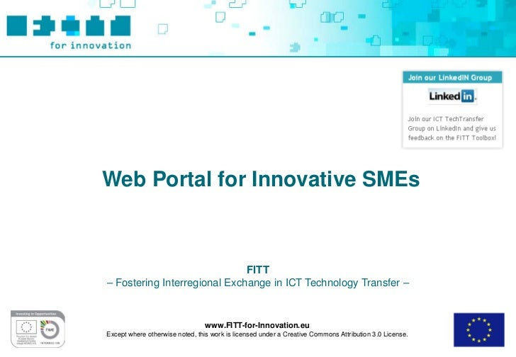 Web Portal for Innovative SMEs                              FITT– Fostering Interregional Exchange in ICT Technology Trans...