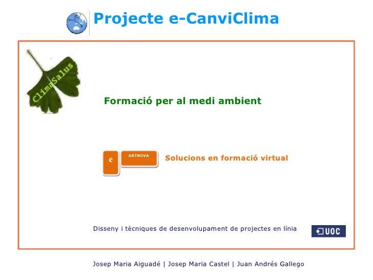 Projecte e-CanviClima        Formació per al medi ambient               ARTNOVA     e                Solucions en formació...