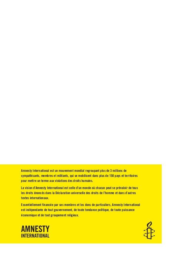 Amnesty International est un mouvement mondial regroupant plus de 3 millions de sympathisants, membres et militants, qui s...