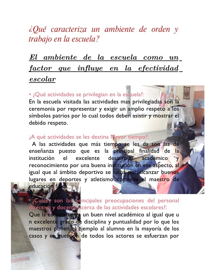 ¿Qué caracteriza un ambiente de orden y trabajo en la escuela?  El ambiente de la escuela como un factor que influye en la...