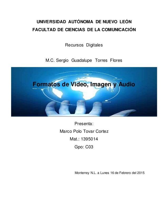 UNIVERSIDAD AUTÓNOMA DE NUEVO LEÓN FACULTAD DE CIENCIAS DE LA COMUNICACIÓN Recursos Digitales M.C. Sergio Guadalupe Torres...