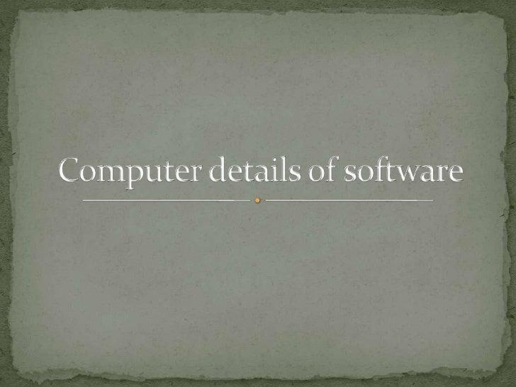 Computer details of software<br />