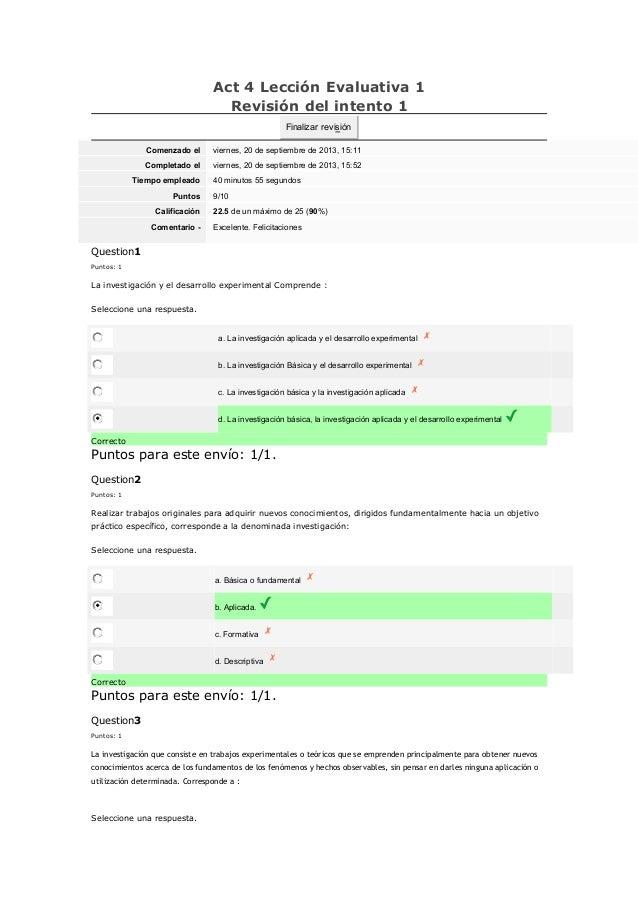 Act 4 Lección Evaluativa 1 Revisión del intento 1 Finalizar revisión Comenzado el  viernes, 20 de septiembre de 2013, 15:1...