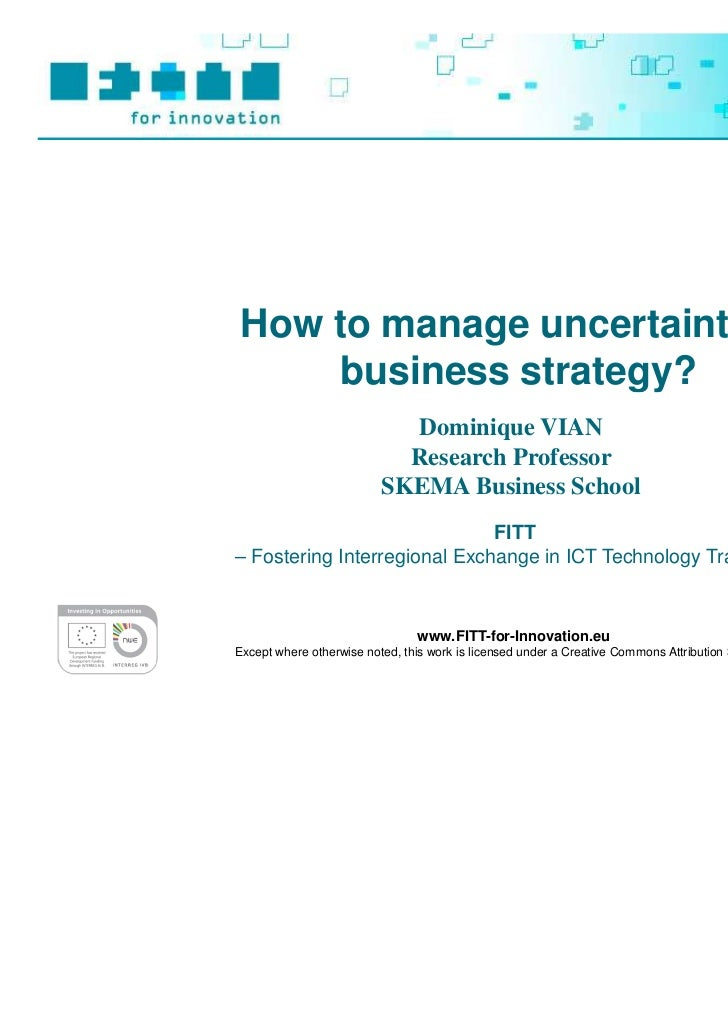 How to manage uncertainty in     business strategy?                            Dominique VIAN                            R...