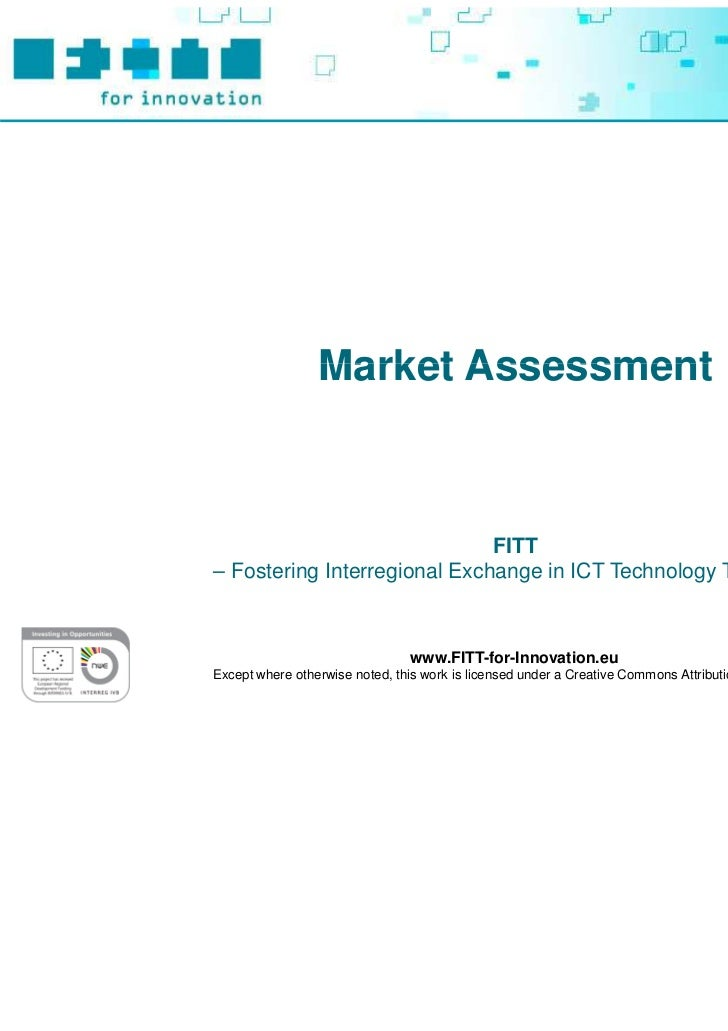 Market Assessment                              FITT– Fostering Interregional Exchange in ICT Technology Transfer –        ...