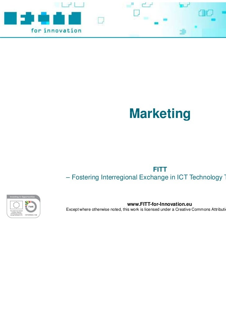 Marketing                              FITT– Fostering Interregional Exchange in ICT Technology Transfer –                ...