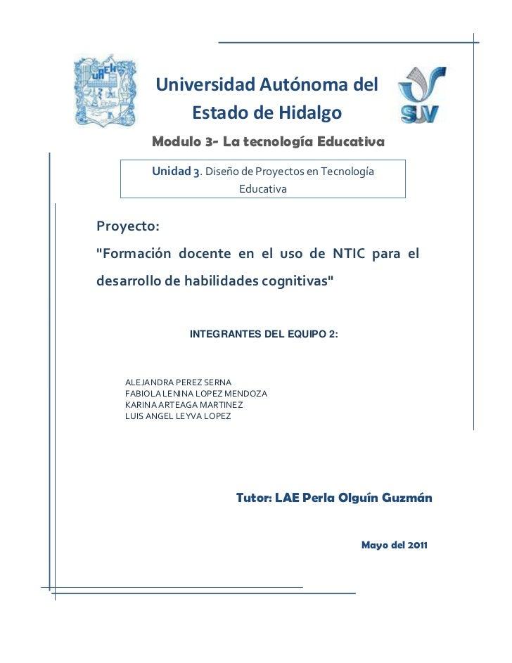 484441510985534290-90170Universidad Autónoma del Estado de Hidalgo<br />  <br />Modulo 3- La tecnología Educativa<br />Pro...