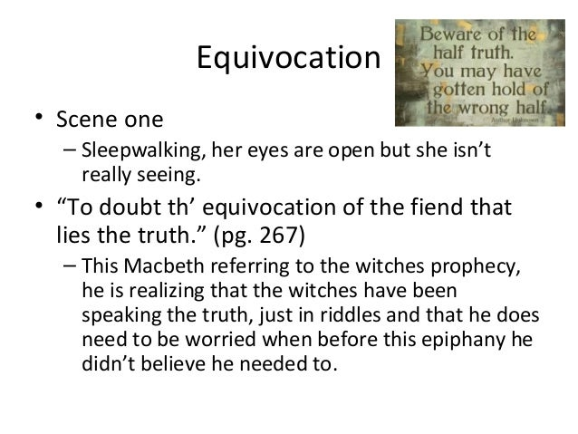 macbeth equivocation The bill / shakespeare project takes a last look at sources of macbeth, and finds a pamphlet that influences both the play & dating the composition.