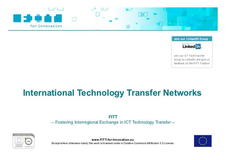 International Technology Transfer Networks                                    FITT      – Fostering Interregional Exchange...