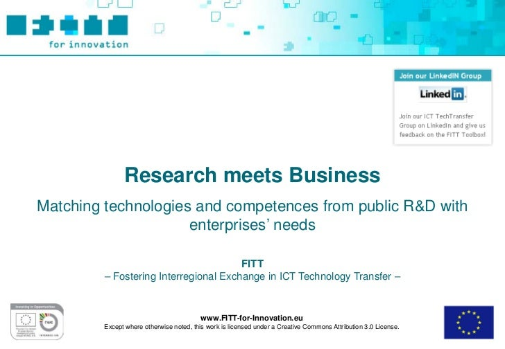 Research meets BusinessMatching technologies and competences from public R&D with                     enterprises' needs  ...
