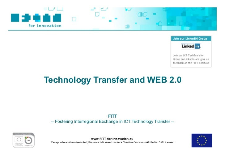 Technology Transfer and WEB 2.0                               FITT – Fostering Interregional Exchange in ICT Technology Tr...