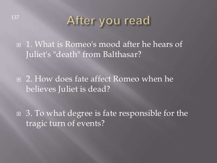 role of fate in romeo and The theme of fate overshadows the story of romeo and juliet learn more about the star-crossed lovers and their struggle to overcome their destiny.