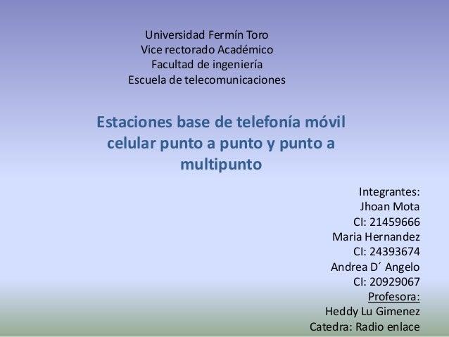 Universidad Fermín Toro Vice rectorado Académico Facultad de ingeniería Escuela de telecomunicaciones Estaciones base de t...