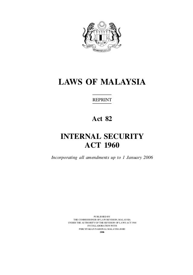 LAWS OF MALAYSIA                         REPRINT                         Act 82    INTERNAL SECURITY         ACT 1960Incor...