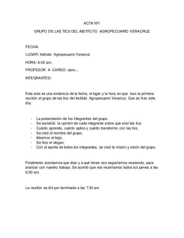 ACTA Nº1 GRUPO DE LAS TICS DEL INSTITUTO AGROPECUARIO VERACRUZ FECHA: LUGAR: Instituto Agropecuario Veracruz HORA: 6:00 am...