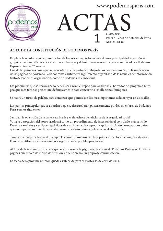 www.podemosparis.com ACTAS ACTA DE LA CONSTITUCIÓN DE PODEMOS PARÍS Empieza la reunión con la presentación de los asistent...