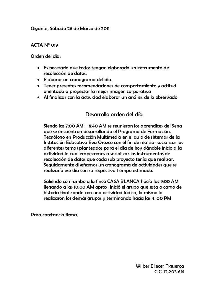Gigante, Sábado 26 de Marzo de 2011<br />ACTA N° 019<br />Orden del día:<br />Es necesario que todos tengan elaborado un i...
