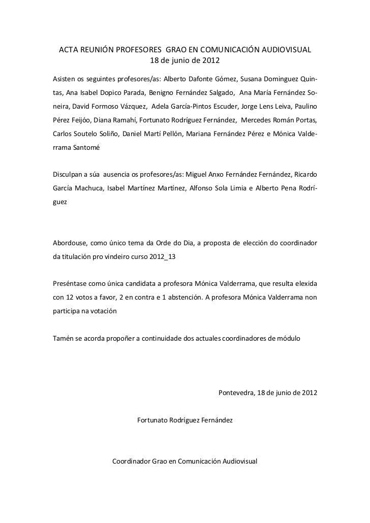 ACTA REUNIÓN PROFESORES GRAO EN COMUNICACIÓN AUDIOVISUAL                      18 de junio de 2012Asisten os seguintes prof...