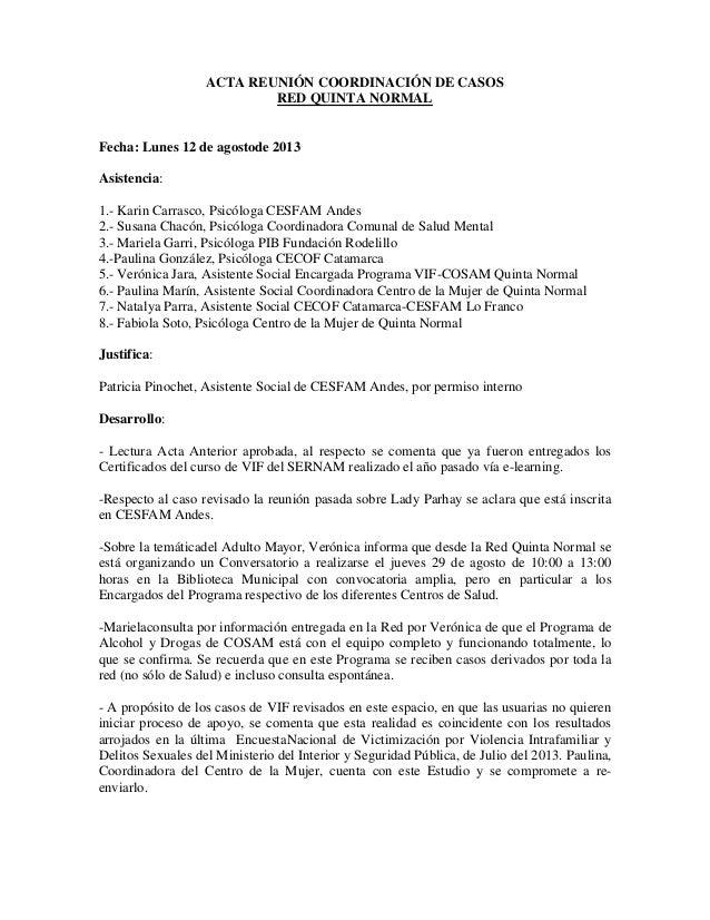 ACTA REUNIÓN COORDINACIÓN DE CASOS RED QUINTA NORMAL Fecha: Lunes 12 de agostode 2013 Asistencia: 1.- Karin Carrasco, Psic...