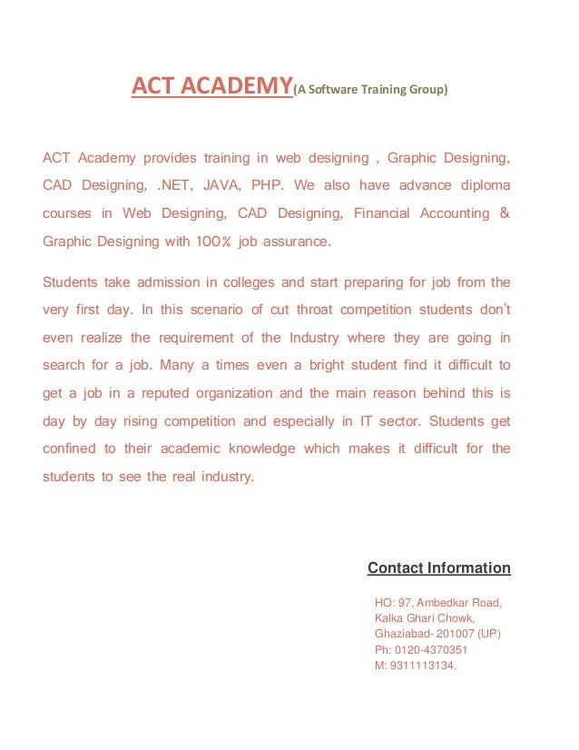 ACT ACADEMY(A Software Training Group) ACT Academy provides training in web designing , Graphic Designing, CAD Designing, ...