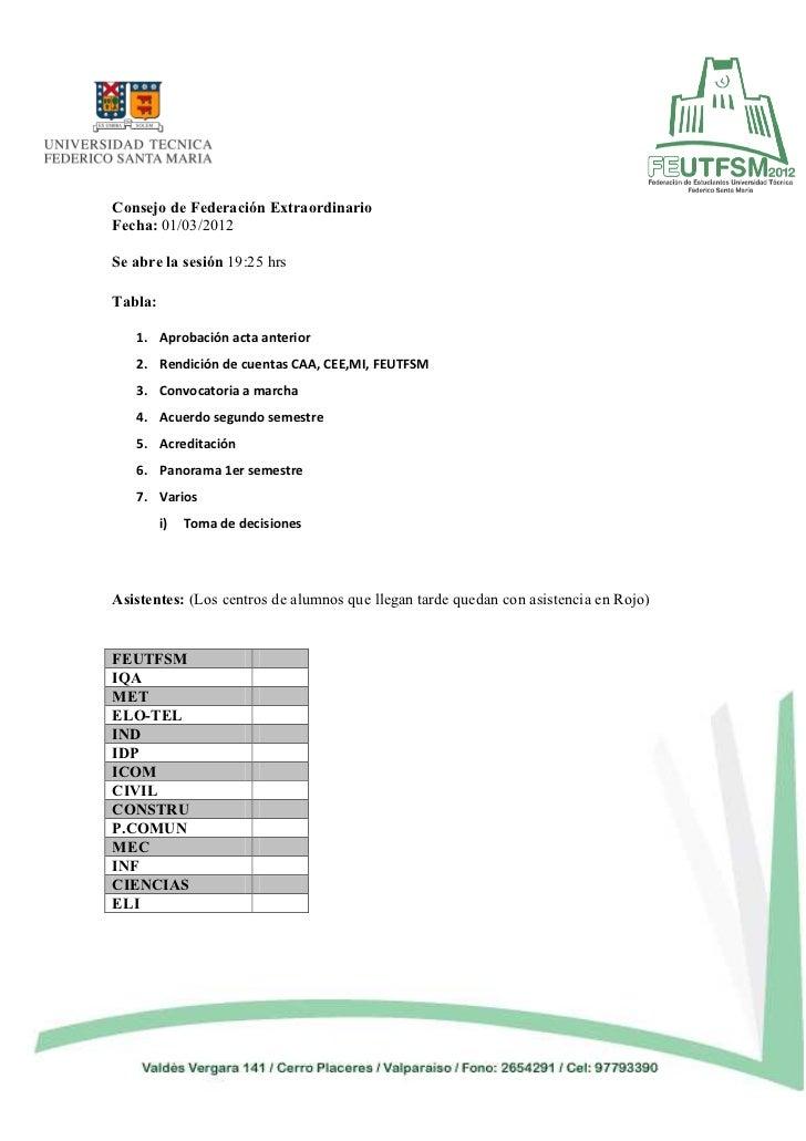 Consejo de Federación ExtraordinarioFecha: 01/03/2012Se abre la sesión 19:25 hrsTabla:   1. Aprobación acta anterior   2. ...