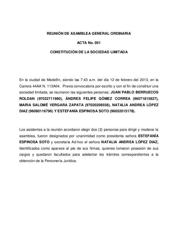 REUNIÓN DE ASAMBLEA GENERAL ORDINARIAACTA No. 001CONSTITUCIÓN DE LA SOCIEDAD LIMITADAEn la ciudad de Medellín, siendo las ...