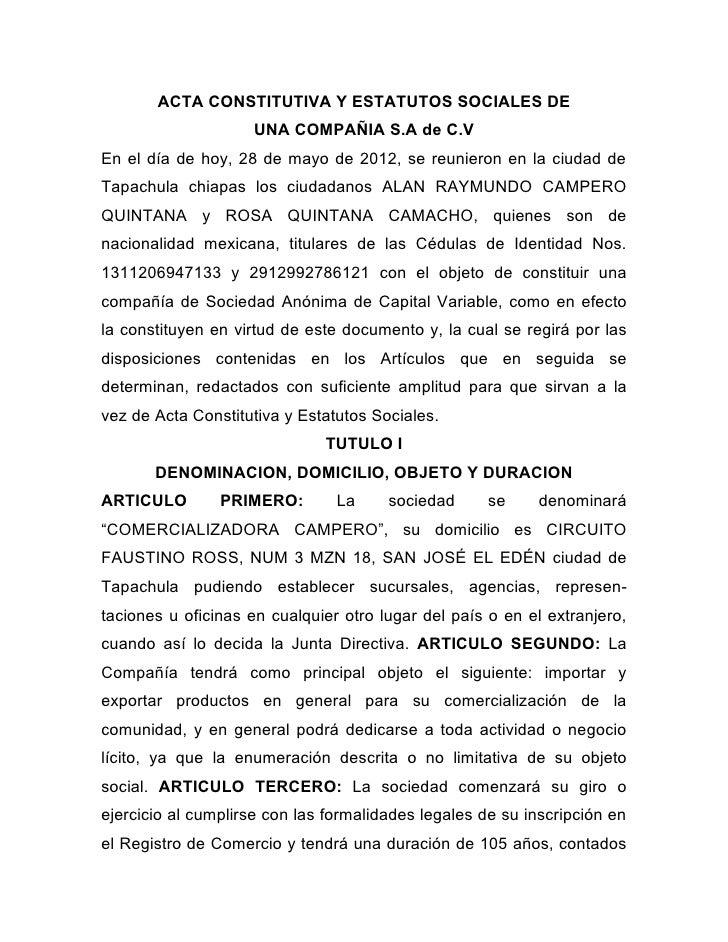 ACTA CONSTITUTIVA Y ESTATUTOS SOCIALES DE                    UNA COMPAÑIA S.A de C.VEn el día de hoy, 28 de mayo de 2012, ...