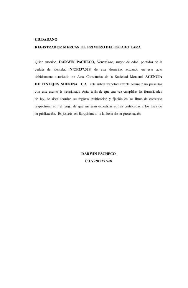 CIUDADANO REGISTRADOR MERCANTIL PRIMERO DEL ESTADO LARA. Quien suscribe, DARWIN PACHECO, Venezolano, mayor de edad, portad...