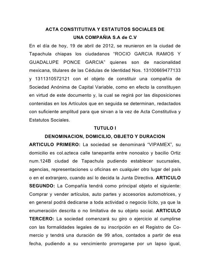 ACTA CONSTITUTIVA Y ESTATUTOS SOCIALES DE                      UNA COMPAÑIA S.A de C.VEn el día de hoy, 19 de abril de 201...