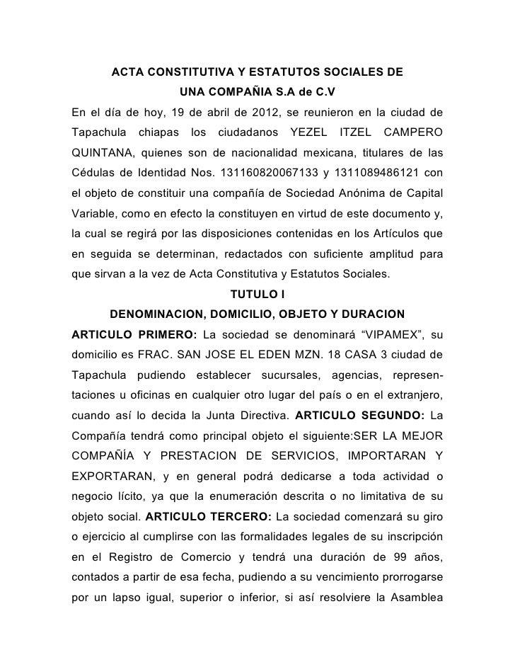 ACTA CONSTITUTIVA Y ESTATUTOS SOCIALES DE                       UNA COMPAÑIA S.A de C.VEn el día de hoy, 19 de abril de 20...
