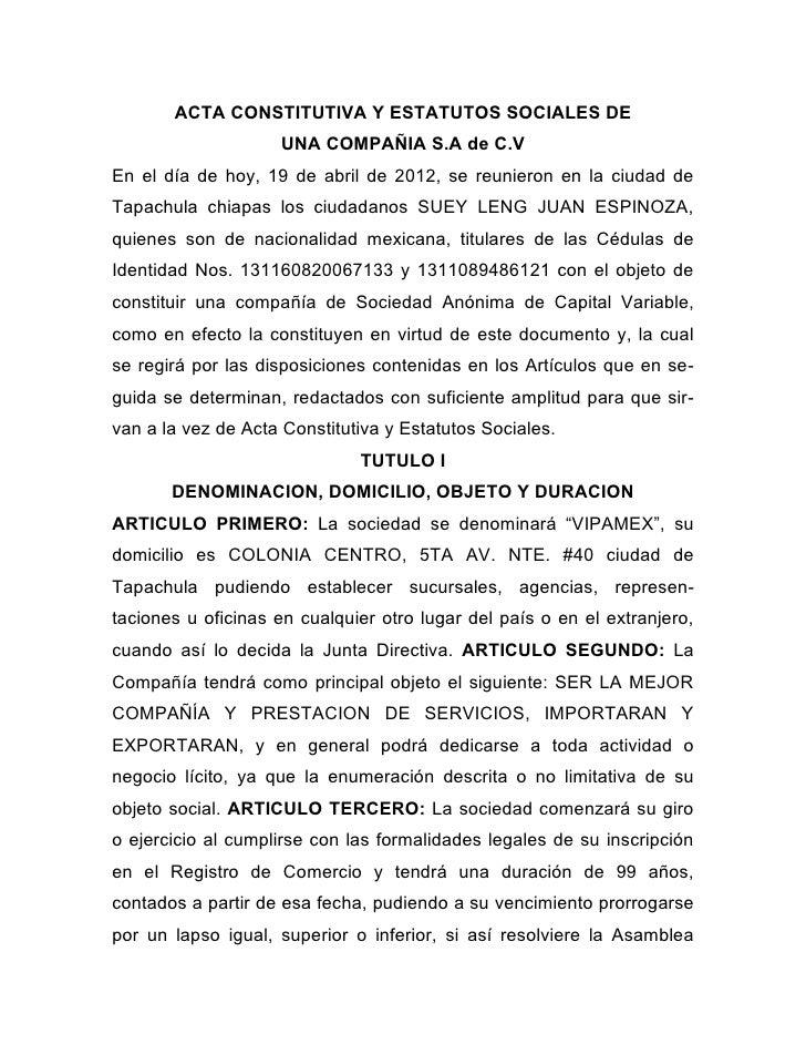 ACTA CONSTITUTIVA Y ESTATUTOS SOCIALES DE                    UNA COMPAÑIA S.A de C.VEn el día de hoy, 19 de abril de 2012,...