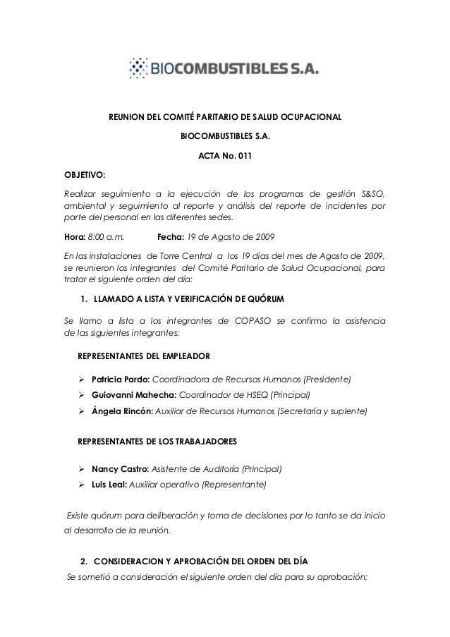 REUNION DEL COMITÉ PARITARIO DE SALUD OCUPACIONAL BIOCOMBUSTIBLES S.A. ACTA No. 011 OBJETIVO: Realizar seguimiento a la ej...