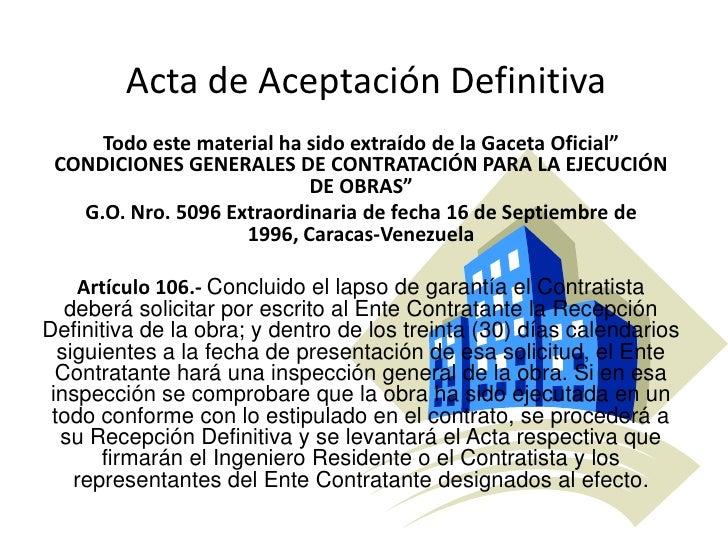 """Acta de Aceptación Definitiva<br />Todo este material ha sido extraído de la Gaceta Oficial"""" CONDICIONES GENERALES DE CONT..."""