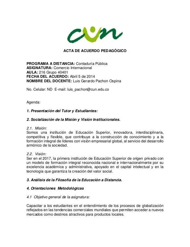 ACTA DE ACUERDO PEDAGÓGICO PROGRAMA A DISTANCIA: Contaduría Pública ASIGNATURA: Comercio Internacional AULA: 216 Grupo 404...