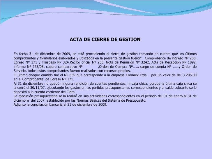 ACTA DE CIERRE DE GESTION En fecha 31 de diciembre de 2009, se está procediendo al cierre de gestión tomando en cuenta que...