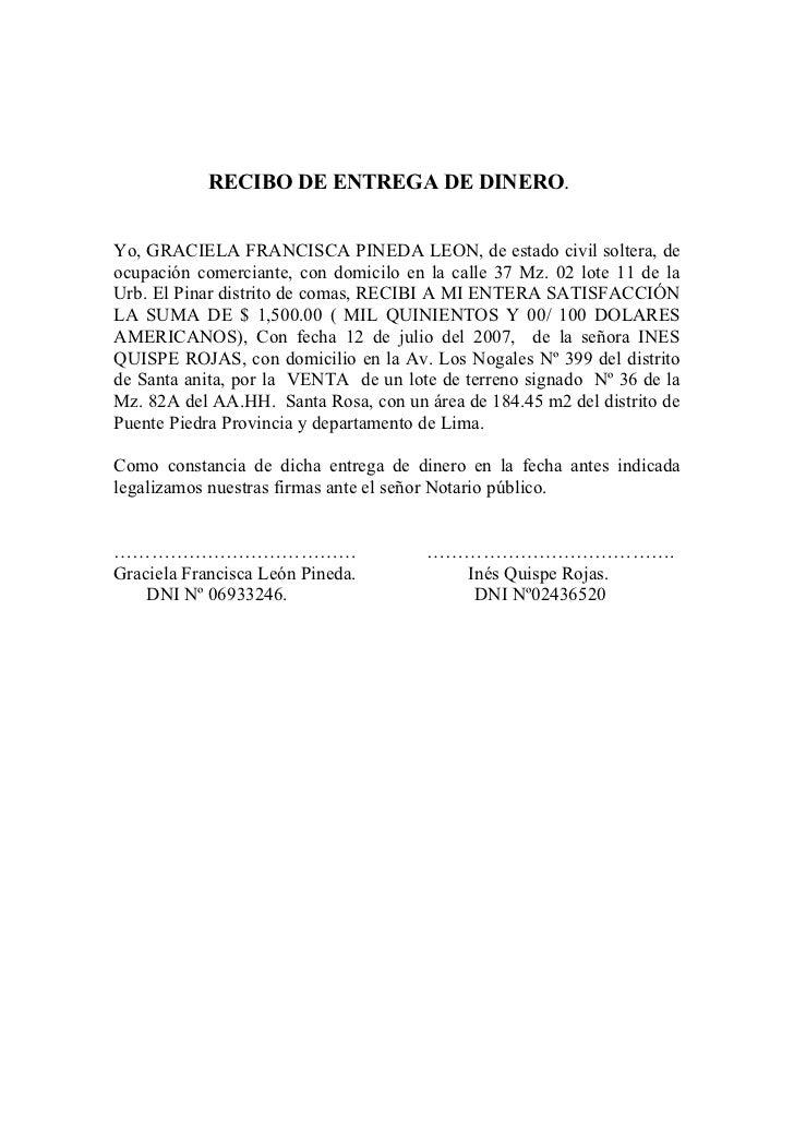 RECIBO DE ENTREGA DE DINERO.Yo, GRACIELA FRANCISCA PINEDA LEON, de estado civil soltera, deocupación comerciante, con domi...
