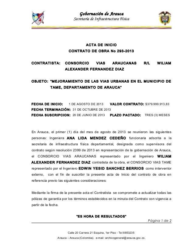 Gobernación de Arauca Secretaría de Infraestructura Física  ACTA DE INICIO CONTRATO DE OBRA No 293-2013 CONTRATISTA:  CONS...
