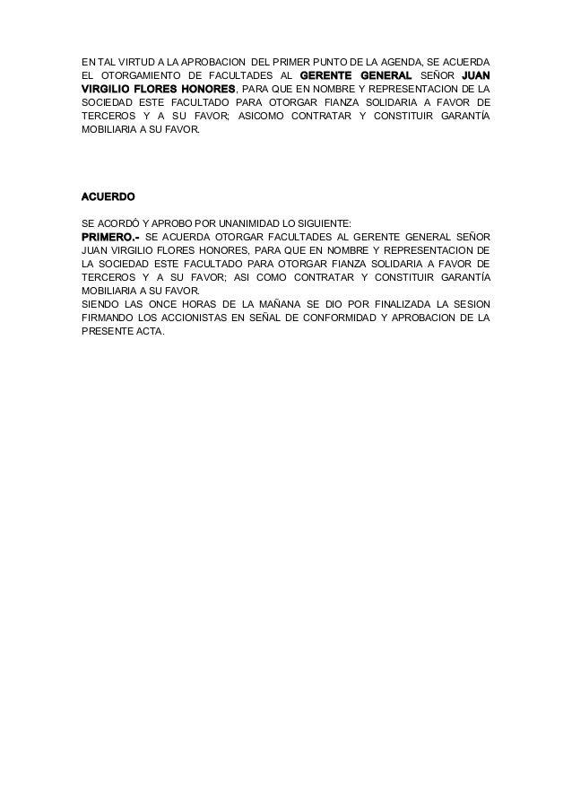 EN TAL VIRTUD A LA APROBACION DEL PRIMER PUNTO DE LA AGENDA, SE ACUERDA EL OTORGAMIENTO DE FACULTADES AL GERENTE GENERAL S...