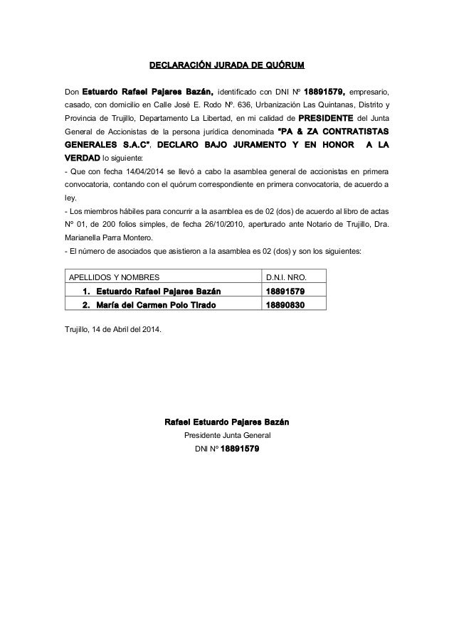 DECLARACIÓN JURADA DE QUÓRUM Don Estuardo Rafael Pajares Bazán, identificado con DNI Nº 18891579, empresario, casado, con ...
