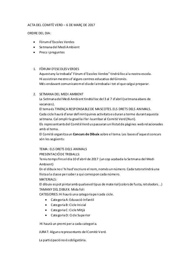 ACTA DEL COMITÈ VERD – 6 DE MARÇ DE 2017 ORDRE DEL DIA:  Fòrumd'EscolesVerdes  Setmanadel Medi Ambient  Precsi pregunte...
