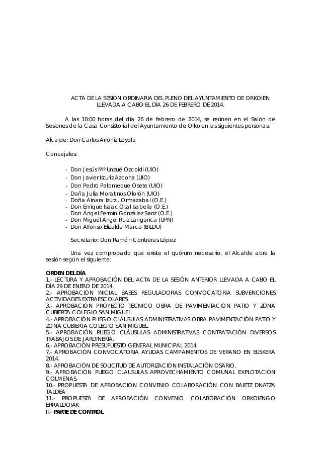 ACTA DE LA SESIÓN ORDINARIA DEL PLENO DEL AYUNTAMIENTO DE ORKOIEN LLEVADA A CABO EL DÍA 26 DE FEBRERO DE 2014. A las 10:00...