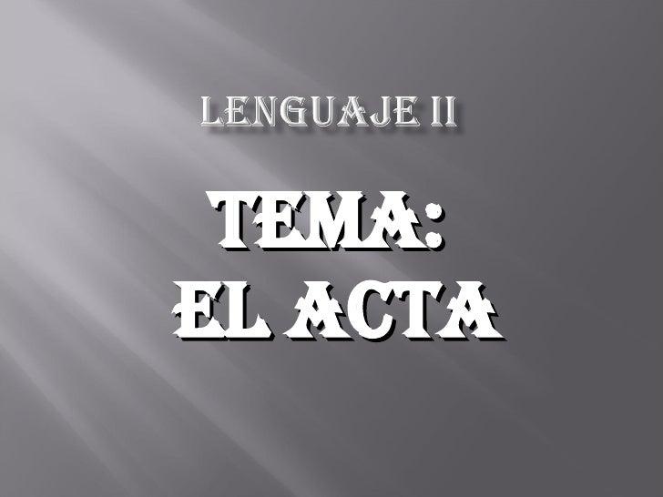 TEMA:  EL ACTA