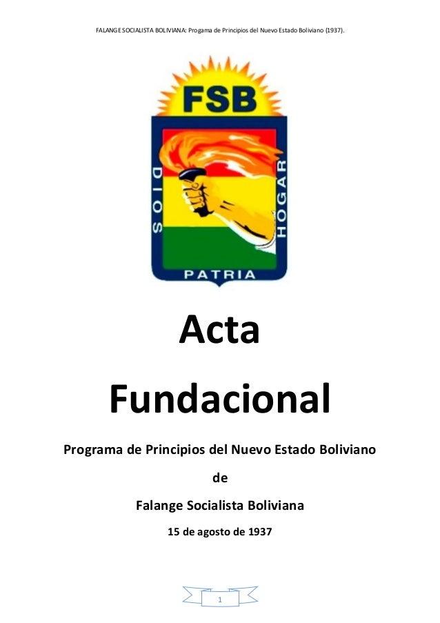 FALANGE SOCIALISTA BOLIVIANA: Progama de Principios del Nuevo Estado Boliviano (1937). 1 Acta Fundacional Programa de Prin...